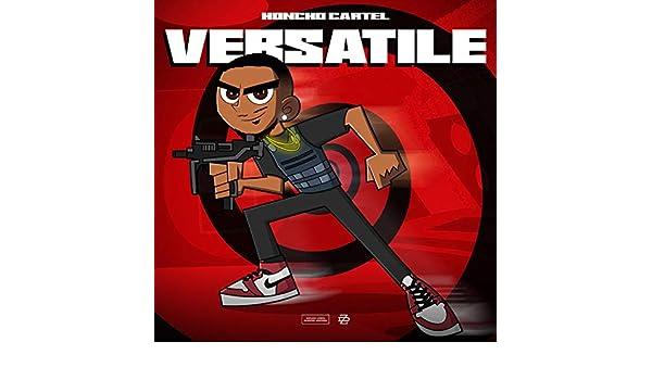 Versatile [Explicit] by Honcho Cartel on Amazon Music ...