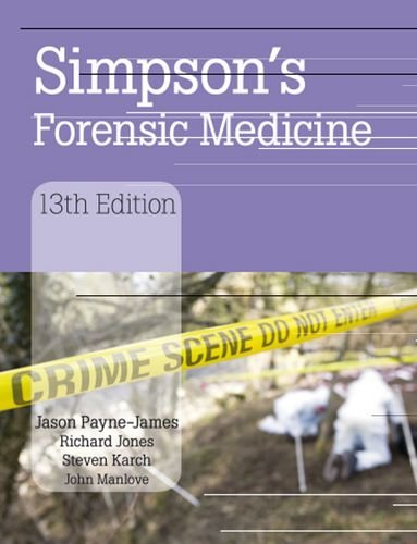 [PDF] Simpson's Forensic Medicine Free Download | Publisher : Hodder Arnold Publishers | Category : Science | ISBN 10 : 0340986034 | ISBN 13 : 9780340986035