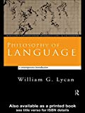 Philosophy of Language: A Contemporary Introduction (Routledge Contemporary Introductions to Philosophy)