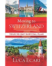 Moving to Switzerland: Your 90-Day Survival Plan