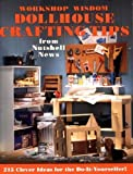 Workshop Wisdom Dollhouse Crafting Tips from Nutshell News, Jim Newman and Kathleen Z. Raymond, 0897782895