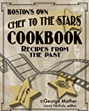 img - for Boston's Own Chef To The Stars: Recipes From The Past book / textbook / text book
