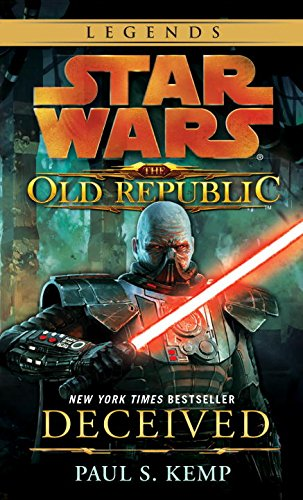 Star Wars: The Old Republic - Deceived (Star Wars: The Old Republic - Legends) (Star Wars The Old Republic Books compare prices)