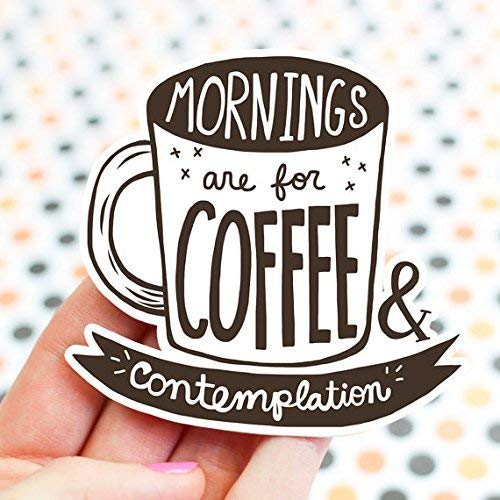 (Quote Sticker, Mornings Are For Coffee And Contemplation, For Him, Hopper, Vinyl Sticker, Eleven, Inspirational Quote, Coffee Sticker)