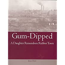 Gum-Dipped:A Daughter Remembers Rubber Town