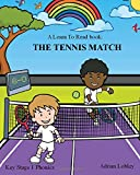 A Learn To Read book: The Tennis Match: A Key Stage 1 Phonics children's tennis adventure book. Assists with reading, writing and numeracy. Links school and home learning. (Match Books) (Volume 2)