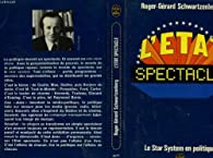 L'État spectacle par Roger-Gérard Schwartzenberg