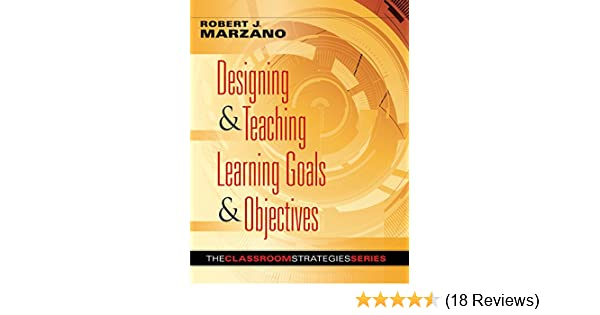 Amazon designing teaching learning goals objectives amazon designing teaching learning goals objectives solutions ebook robert j marzano kindle store fandeluxe Image collections