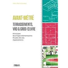 AVANT-MÉTRÉ PAR CORPS D'ÉTAT. 1. TERRASSEMENT, VRD ET GROS OEUVRE
