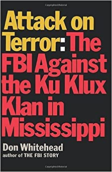 Book Attack on Terror The FBI Against the Ku Klux Klan in Mississippi by Don Whitehead (2012-05-22)