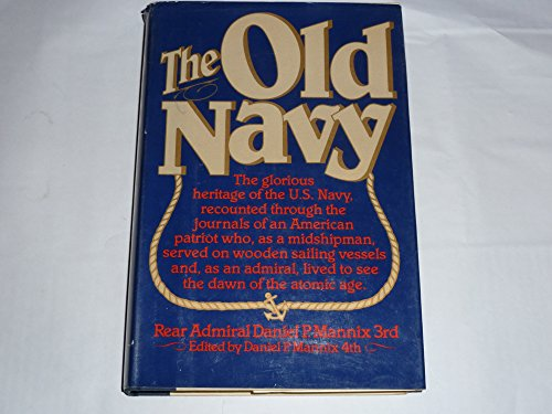 the-old-navy-the-glorious-heritage-of-the-us-navy-recounted-through-the-journals-of-an-american-patr