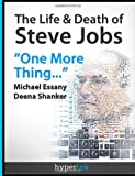 img - for The Life and Death of Steve Jobs: One More Thing by Essany, Michael (2012) Paperback book / textbook / text book