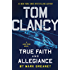 Tom Clancy True Faith and Allegiance (A Jack Ryan Novel)
