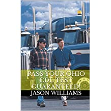 Pass Your Ohio CDL Test Guaranteed! 100 Most Common Ohio Commercial Driver's License With Real Practice Questions