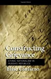 Constructing Grievance, Elise Giuliano, 0801447453