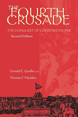 The Fourth Crusade: The Conquest of Constantinople (The Middle Ages Series)