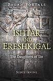Pagan Portals - Ishtar and Ereshkigal: The