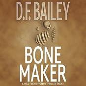 Bone Maker: Will Finch Mystery Thriller Series, Book 1 | D. F. Bailey
