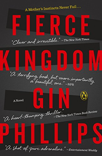 Fierce Kingdom: A Novel by [Phillips, Gin]