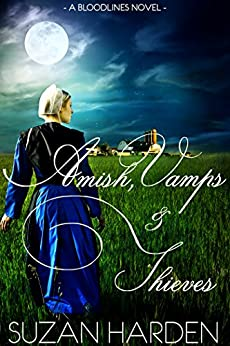 Amish, Vamps & Thieves (Bloodlines Book 4) by [Harden, Suzan]