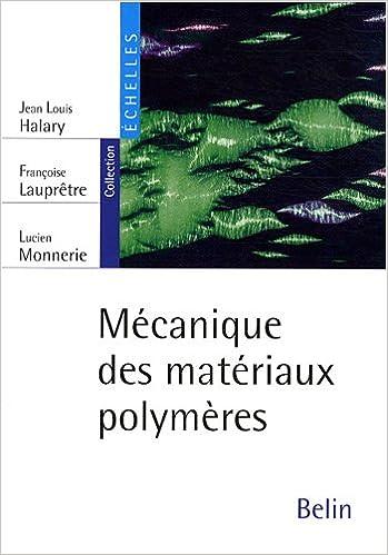 En ligne Mécanique des matériaux polymères pdf, epub ebook