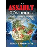 img - for [ The Assault Continues: Volume Two of the Assault on America Saga by Pendergast III, Michael S ( Author ) Jul-2014 Paperback ] book / textbook / text book