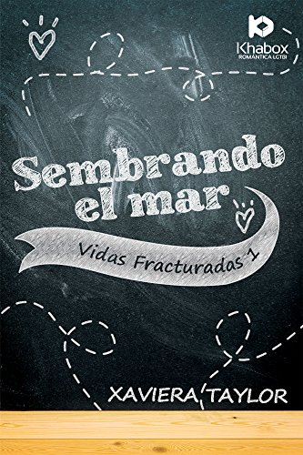 Sembrando el mar (Vidas fracturadas nº 1) (Spanish Edition)