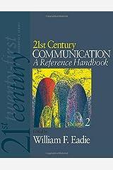 21st Century Communication: A Reference Handbook