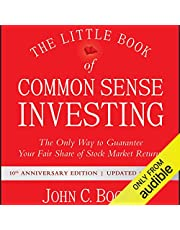 The Little Book of Common Sense Investing: The Only Way to Guarantee Your Fair Share of Stock Market Returns, 10th Anniversary Edition