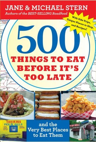 (500 Things to Eat Before It's Too Late: and the Very Best Places to Eat Them)