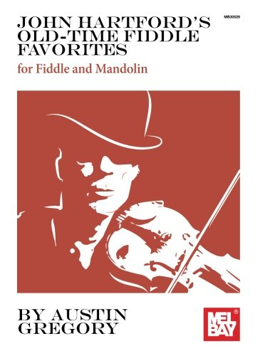 John Hartford's Old-Time Fiddle Favorites: for Fiddle and - Old Country Time Mandolin