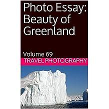 Photo Essay: Beauty of Greenland: Volume 69 (Travel Photo Essays)