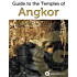 Cambodia: Guide to the Temples of Angkor (2017 Travel Guide) with Angkor Wat, Angkor Thom and more
