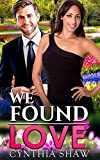 We Found Love (All We Need Is Each Other Book 1)