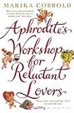 Aphrodite's Workshop for Reluctant Lovers