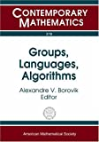img - for Groups, Languages, Algorithms: Ams-asl Joint Special Session On Interactions Between Logic, Group Theory, And Computer Science, January 16-19, 2003, Baltimore, Maryland (Contemporary Mathematics) book / textbook / text book