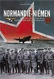 Normandie-Niemen: 1942-1945, Des Pilotes De La France Libre Sur Le Front Russe