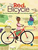 The Red Bicycle: The Extraordinary Story of One Ordinary Bicycle