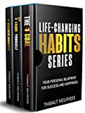 Life-Changing Habits Series: Your Personal Blueprint for Success and Happiness (Books 4-6) (The Life-Changing Habits Series Book 2)