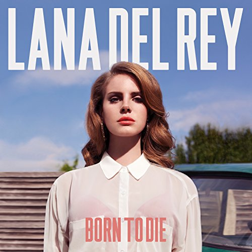 Born To Die (Deluxe Version) (Lana Del Rey Lana Del Rey Summertime Sadness)