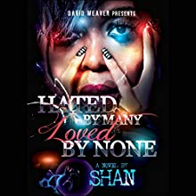 Hated by Many, Loved by None Audiobook by  Shan Narrated by Nicole Small