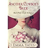Romance: Mail Order Bride: Another Cowboy's Bride (Western Baby Historical Romance) (Pregnancy Protector Romance)