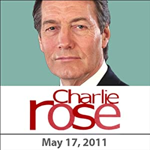 Charlie Rose: Steven Erlanger, Dominique Moisi, Natalie Nougayrede, Adam Gopnik, and Dan Abrams, May 17, 2011 Radio/TV Program