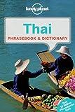 Lonely Planet Thai Phrasebook & Dictionary (Loney Planet's Thai Phrasebook)