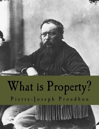 What Is Property   Large Print Edition   An Inquiry Into The Principle Of Right And Of Government