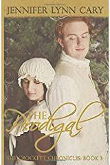 The Prodigal: The Crockett Chronicles: Book 3 Paperback