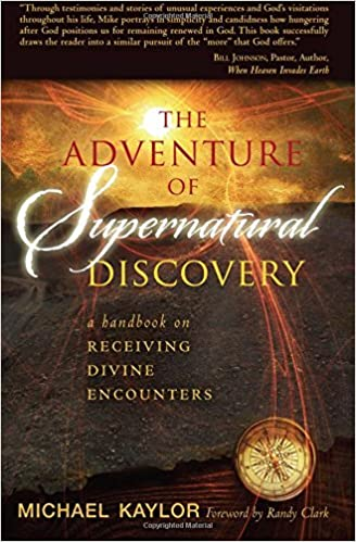 Adventure in Supernatural Discovery: A Handbook on Receiving Divine Encounters