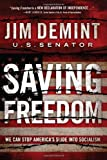 Saving Freedom: We Can Stop America's Slide into Socialism (Hardcover)