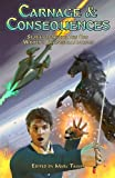 img - for Carnage & Consequences: Stories from the Gen Con Writer's Symposium Authors book / textbook / text book