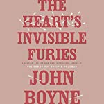 The Heart's Invisible Furies: A Novel | John Boyne